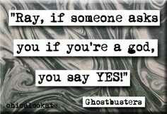 Ghostbusters quote More