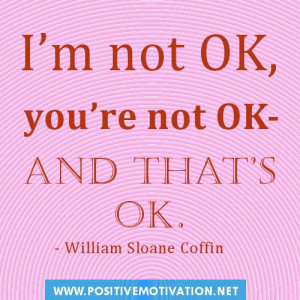 ... yourself quotes.I'm not OK, you're not OK-and that's OK