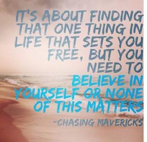 Chasing mavericks   quotes(: