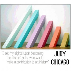 Judy Chicago quote. #art #quote