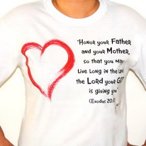 Honor your father and your mother, so that you may live long in the ...