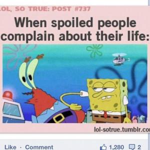 quote #quotes #spoiled #complain #life #crab #krabs #sponge # ...