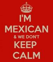 mexican #hispanic #keepcalm #true