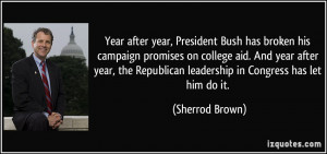 Year after year, President Bush has broken his campaign promises on ...