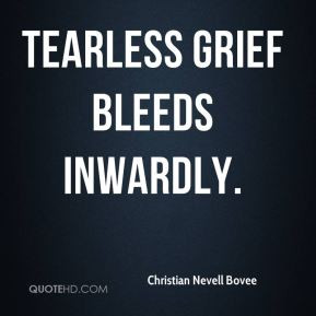 christian nestell bovee quotes tearless grief bleeds inwardly ...