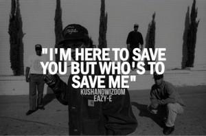 Eazy-E save me hip hop rap quote