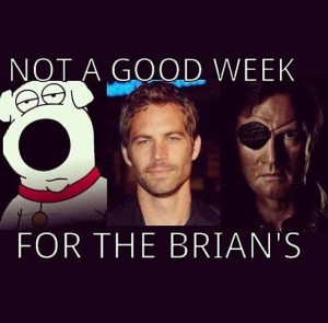 Not a good week for the Brian's