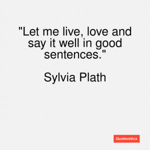 sylvia plath quotes about love
