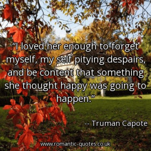 loved-her-enough-to-forget-myself-my-self-pitying-despairs-and-be ...