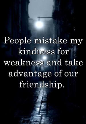 People Take Advantage You