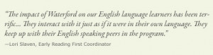 The impact of Waterford on our English language learners has been ...
