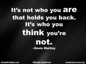 QUOTE & POSTER: It's not who you are that holds you back. It's who ...