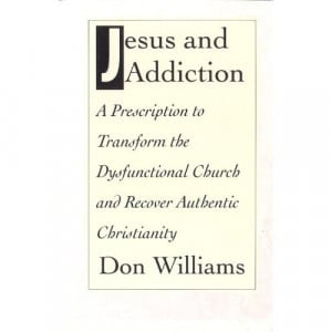Some quotes today from Chapter Six of Jesus and Addiction by Don ...