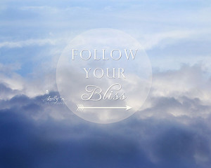Follow Your Bliss- Typography Photo- Cloud Photography- Inspirational ...