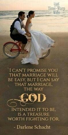 Marriage is not easy, but a marriage the way God intended it to be is ...