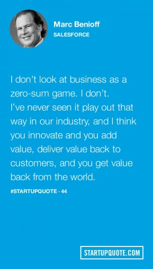 ... to customers, and you get value back from the world.- Marc Benioff