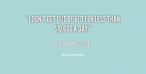quote-Linda-Evangelista-i-dont-get-out-of-bed-for-83200.png