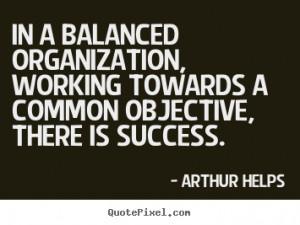 Arthur Helps Organization Quote