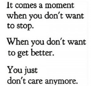 You Just Dont Care Anymore
