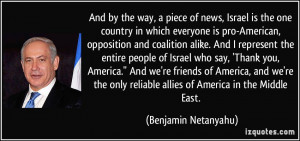 ... reliable allies of America in the Middle East. - Benjamin Netanyahu