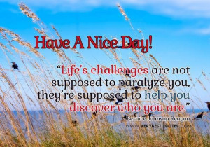 Inspiring good morning quotes about life challenges have a nice day