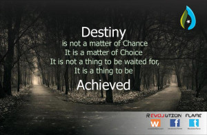 Destiny Not Matter Chance
