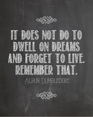 Harry Potter Dumbledore Quote Dwell on Dreams by ChelseaPrintables, $4 ...