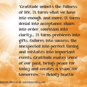 Gratitude unlocks the fullness of life. Melody Beattie inspirational ...