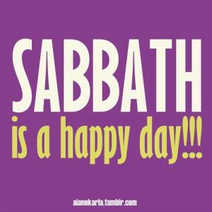Sabbath is a happy day