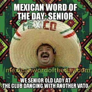 Mexican word of the day: SeniorWe senior old lady at the club dancing ...