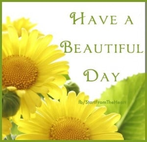 Have A Beautiful Day Quotes Have a beautiful day quote via