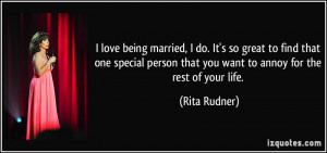 love being married, I do. It's so great to find that one special ...