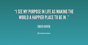 quote-David-Niven-i-see-my-purpose-in-life-as-44817.png