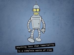 Futurama Bender Quote – MORE INFO