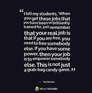 ... Toni Morrison:   27 Awesome Straight-Talk Quotes About Teaching