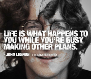 Life What Happens You While...
