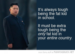 kim jong un only fat kid entire country north korea funny pics ...