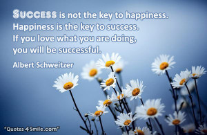 Happiness and success wise sayings: Success is not the key to ...