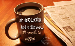 Coffee Quotes And Sayings Coffee quotes and sayings