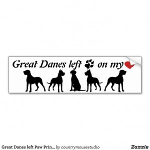 Great Danes left Paw Prints my Heart Fun Dog Quote