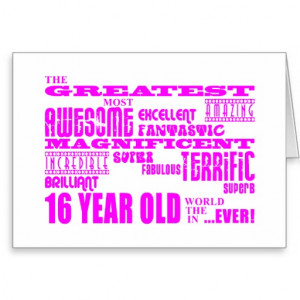 Girls 16th Birthdays : Pink Greatest 16 Year Old Greeting Card