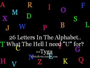 Rapper, tyga, quotes, sayings, alphabet, letters, sad love