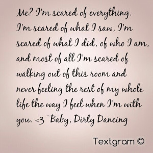 Dirty Dancing movie quote.