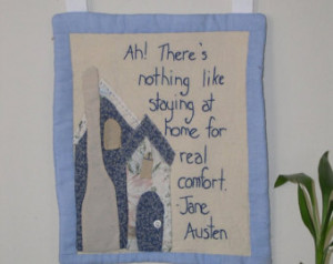 wall quilt, Jane Austin quote, comfort of home applique