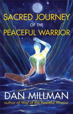 Way of the Peaceful Warrior, Sacred Journey of the Peaceful Warrior ...