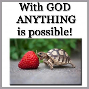 With God anything is possible