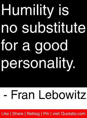 ... substitute for a good personality fran lebowitz # quotes # quotations