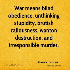 ... , brutish callousness, wanton destruction, and irresponsible murder
