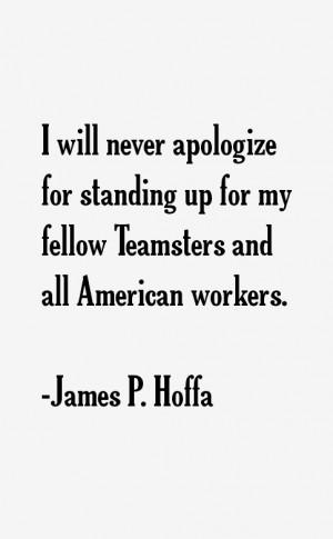 James P. Hoffa Quotes & Sayings