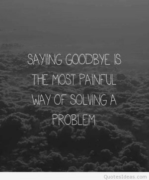 Life-Love-Quotes-Saying-Goodbye-Is
